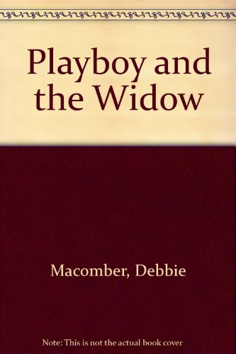 Playboy and the Widow (9780373575015) by Debbie Macomber