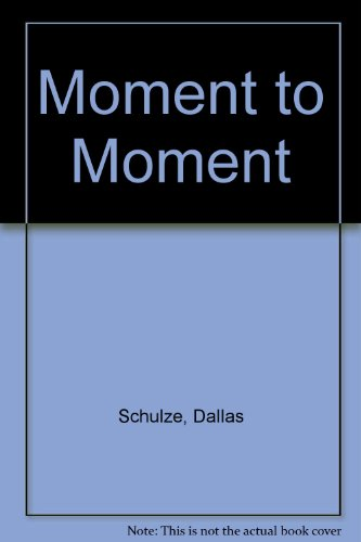 9780373576449: Moment to Moment
