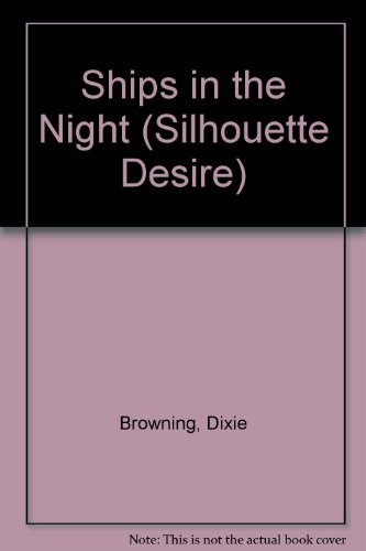 9780373578948: Ships in the Night (Silhouette Desire)