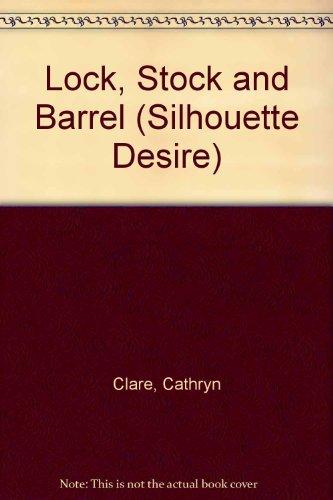 9780373579181: Lock, Stock and Barrel (Silhouette Desire)