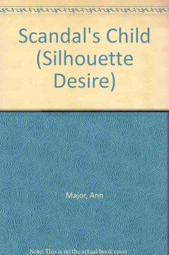 Scandal's Child (Silhouette Desire) (0373579578) by Ann Major