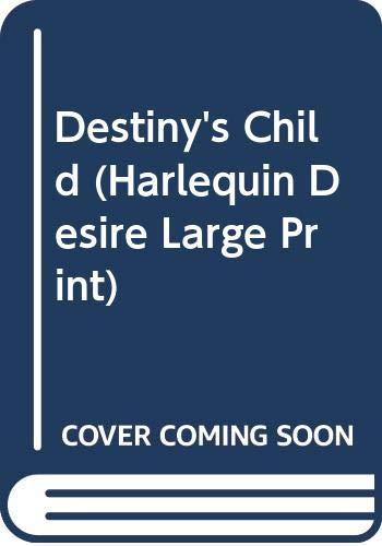9780373580989: Destiny's Child (Silhouette Desire, No 451)