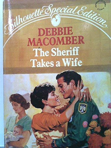 9780373581368: The Sheriff Takes a Wife (The Manning Sisters #2) (Silhouette Special Edition #637)