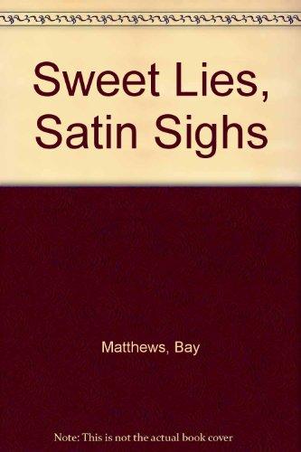 9780373581726: Sweet Lies, Satin Sighs
