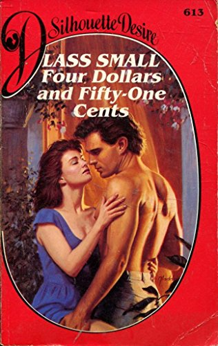 9780373581863: Four Dollars and Fifty-one Cents (Desire)