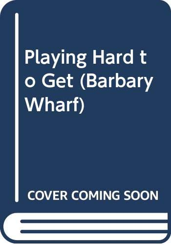 Playing Hard to Get (Barbary Wharf) (037358413X) by Lamb, Charlotte