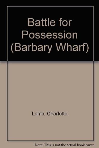 9780373584154: Battle for Possession (Barbary Wharf)