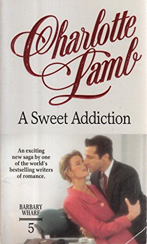 9780373585335: A SWEET ADDICTION (BARBARY WHARF S.)