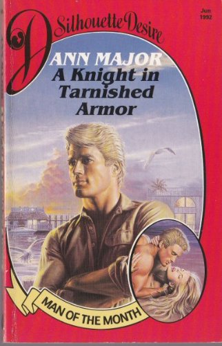 A Knight in Tarnished Armor (Desire) (0373585586) by Major, Ann