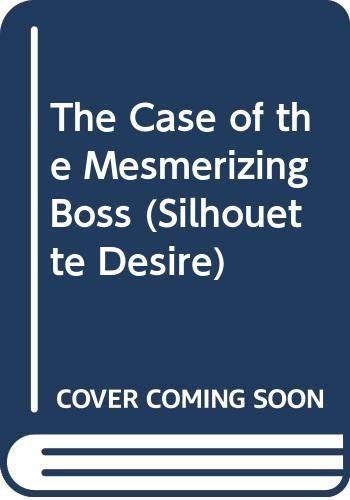 9780373586172: The Case of the Mesmerizing Boss (Desire)