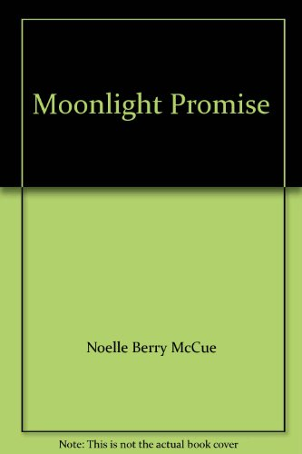 Moonlight Promise (Silhouette Desire): Noelle Berry McCue