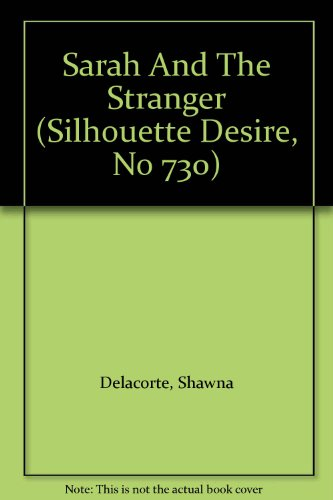 9780373587230: Sarah and the Stranger (Silhouette Desire)