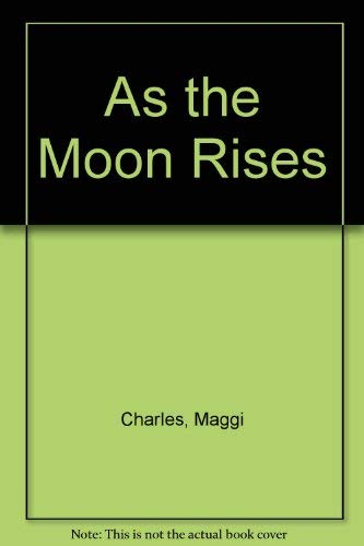 9780373587346: As the Moon Rises