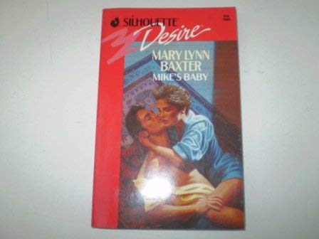 Mikes Baby (Silhouette Desire): Baxter, Mary Lynn