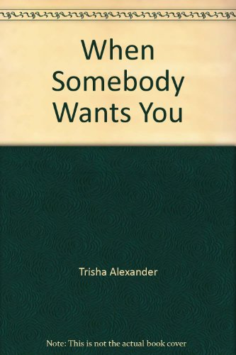 9780373590216: When Somebody Wants You