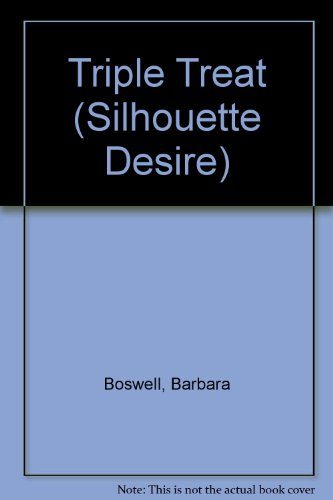 Triple Treat (Desire S.) (9780373590346) by Barbara Boswell
