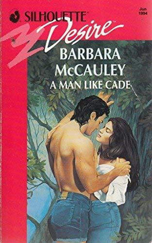 A Man Like Cade (Silhouette Desire) (0373592361) by McCauley, Barbara