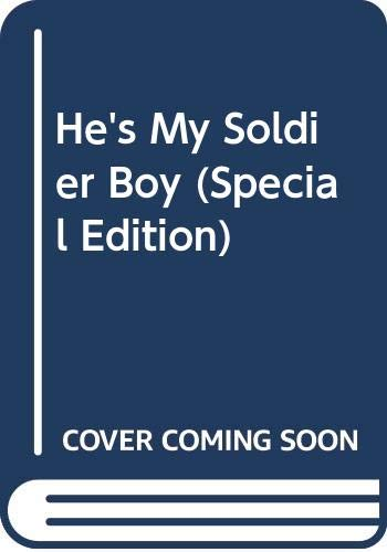 9780373592524: He's My Soldier Boy (Special Edition)