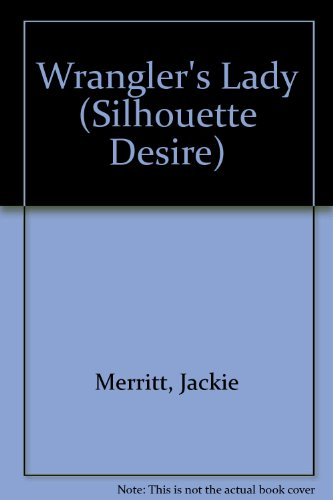 Wrangler's Lady (Silhouette Desire, No 841) (0373592647) by Jackie Merritt