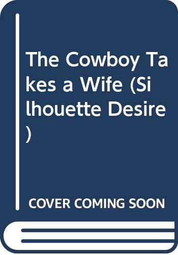 9780373592654: The Cowboy Takes a Wife (Desire)
