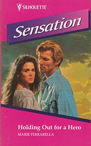 Holding Out for a Hero (Sensation): Ferrarella, Marie