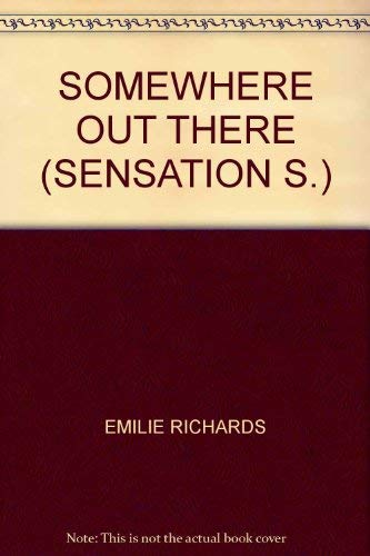 9780373593293: SOMEWHERE OUT THERE (SENSATION S.)