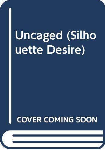 9780373593514: Uncaged (Desire)