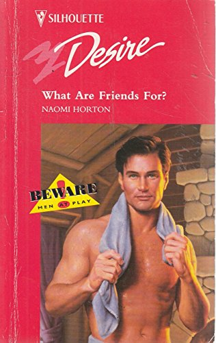 9780373593989: What Are Friends For? (Desire S.)