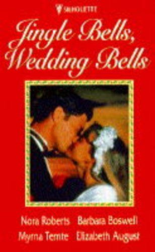 "Jingle Bells, Wedding Bells: ""All I Want for Christmas"", ""Very Merry Step-Christmas"", ""Jack's Ornament"", ""Forever Gift"" (0373596561) by Nora Roberts; Nora Roberts ... [et al.]; Barbara Boswell; Myrna Temte; Elizabeth August"