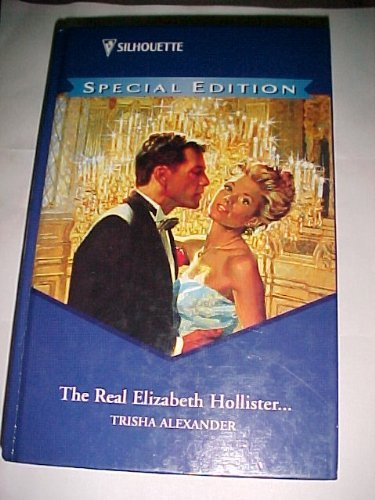 9780373597420: The Real Elizabeth Hollister... (Silhouette Special Edition Large Print)