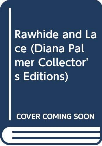 9780373599011: Rawhide and Lace (Diana Palmer Collector's Editions)