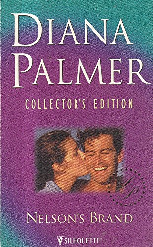 9780373599028: Nelson's Brand (Diana Palmer Collector's Editions)
