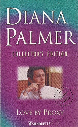9780373599035: Love by Proxy (Diana Palmer Collector's Editions)
