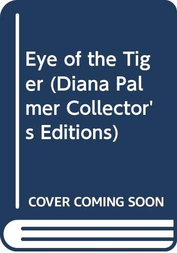 9780373599066: Eye of the Tiger (Diana Palmer Collector's Editions)
