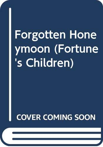 9780373599530: Forgotten Honeymoon (Fortune's Children)