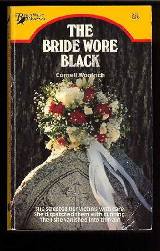 Bride Wore Black: Cornell Woolrich