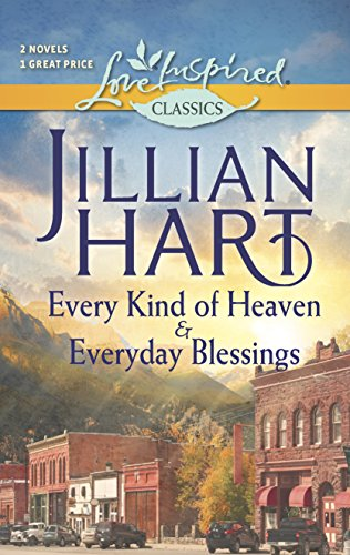 Every Kind of Heaven and Everyday Blessings (Love Inspired Classics): Hart, Jillian