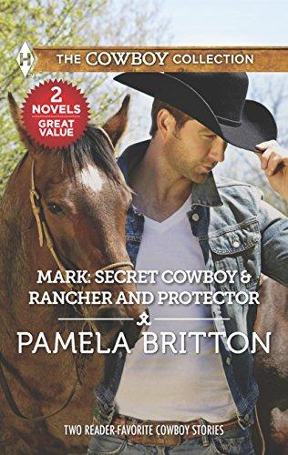 Mark: Secret Cowboy & Rancher and Protector: Pamela Britton