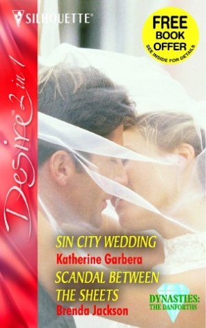 Sin City Wedding / Scandal Between the Sheets (Silhouette Desire) (037360193X) by Katherine Garbera; Brenda Jackson
