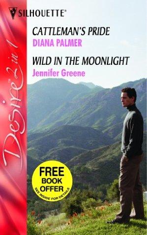 9780373601943: Cattleman's Pride / Wild in the Moonlight (Mills and Boon Desire, No. 122)