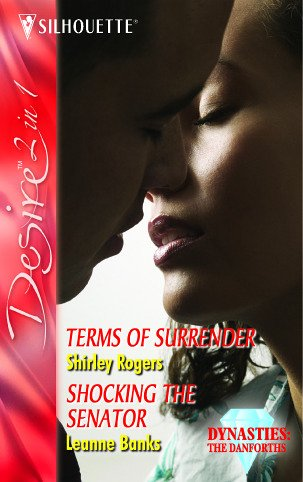 Terms of Surrender: AND Shocking the Senator (Silhouette Desire) (0373602170) by Shirley Rogers; Leanne Banks