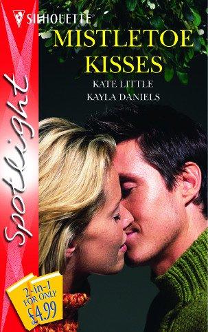 Mistletoe Kisses (Silhouette Spotlight S.): Kate Little, Rebecca