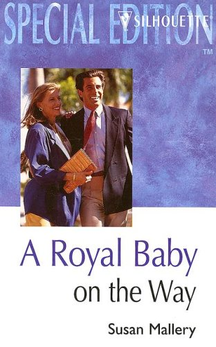 9780373602551: Silhouette Romance - Large Print - A Royal Baby On The Way