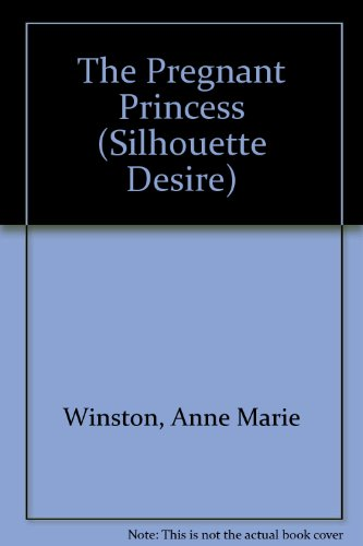 The Pregnant Princess (Silhouette Desire Romance - Large Print) (037360260X) by Anne Marie Winston