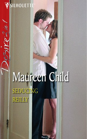 9780373603039: Seducing Reilly: WITH The Tempting Mrs Reilly AND Whatever Reilly Wants... (Silhouette Desire)