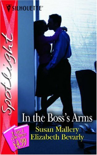 In the Boss's Arms: Shelter in a: Susan Mallery, Elizabeth