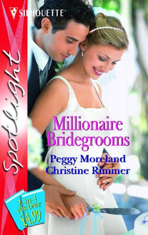 Millionaire Bridegrooms (Silhouette Spotlight) (0373603835) by Peggy Moreland; Christine Rimmer