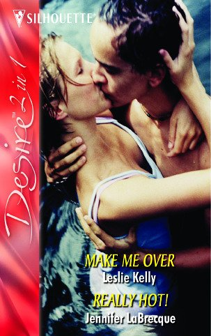Make Me Over / Really Hot!: Make: Leslie Kelly, Jennifer