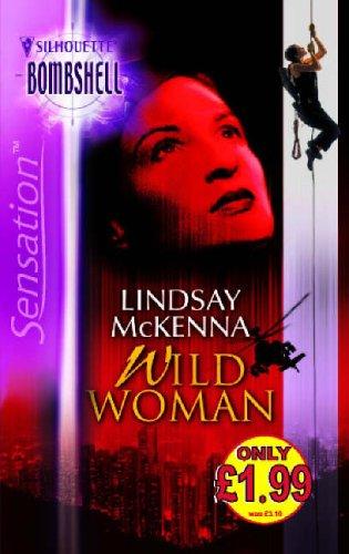 Wild Woman (Silhouette Sensation) (9780373604401) by Lindsay McKenna