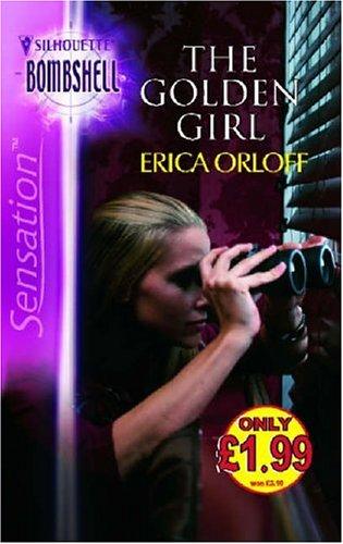 The Golden Girl (Silhouette Sensation): Erica Orloff